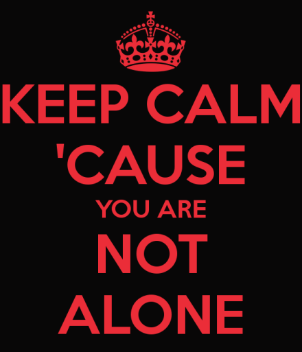 keep-calm-cause-you-are-not-alone