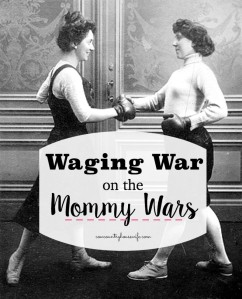 Waging-War-on-the-Mommy-Wars-830x1024